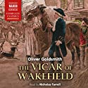 The Vicar of Wakefield (       UNABRIDGED) by Oliver Goldsmith Narrated by Nicholas Farrell