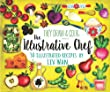 The Illustrative Chef: 30 Illustrated Recipes: Volume 5 (TDAC Single Artist Series)