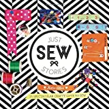 Just Sew Stories: 25 spectacular crafty gifts to sew