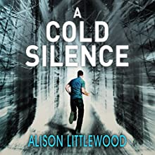 A Cold Silence (       UNABRIDGED) by Alison Littlewood Narrated by Gareth Bennett-Ryan