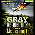 Gray Retribution: Tom Gray, Book 4 Audiobook by Alan McDermott Narrated by James Langton