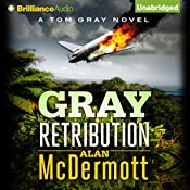 Gray Retribution: Tom Gray, Book 4 | [Alan McDermott]