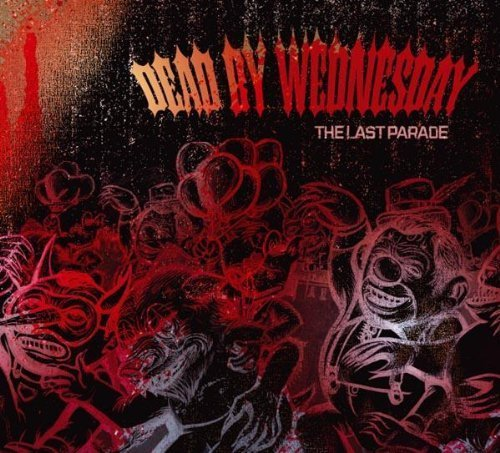Last Parade by Dead By Wednesday (2011-09-13)
