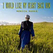 I Would Like My Heart Back Now Audiobook by Monica Marks Narrated by Michael Stuhre