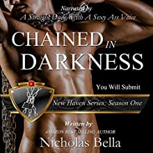 Chained in Darkness: Season One Complete: The New Haven Series, Book 1 | Livre audio Auteur(s) : Nicholas Bella Narrateur(s) : Arthur Byrd