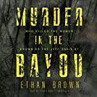 Murder in the Bayou: Who Killed the Women Known as the Jeff Davis 8? Hörbuch von Ethan Brown Gesprochen von: Traber Burns