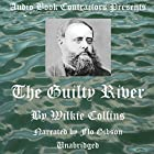 The Guilty River Hörbuch von Wilkie Collins Gesprochen von: Flo Gibson