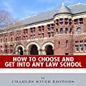 How to Choose and Get into Any Law School Audiobook by  Charles River Editors Narrated by Sallie Downing