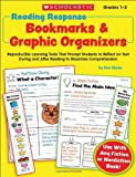 Reading Response Bookmarks & Graphic Organizers: Reproducible Learning Tools That Prompt Kids to Reflect on Text During and After Reading to Maximize Comprehension