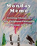 Monday Memo: Creating Change in Early Childhood Education, One Message at a Time