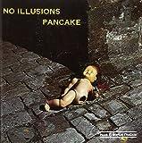 No Illusions by Pancake