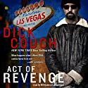 Act of Revenge: A Novel (       UNABRIDGED) by Dick Couch Narrated by Will Damron