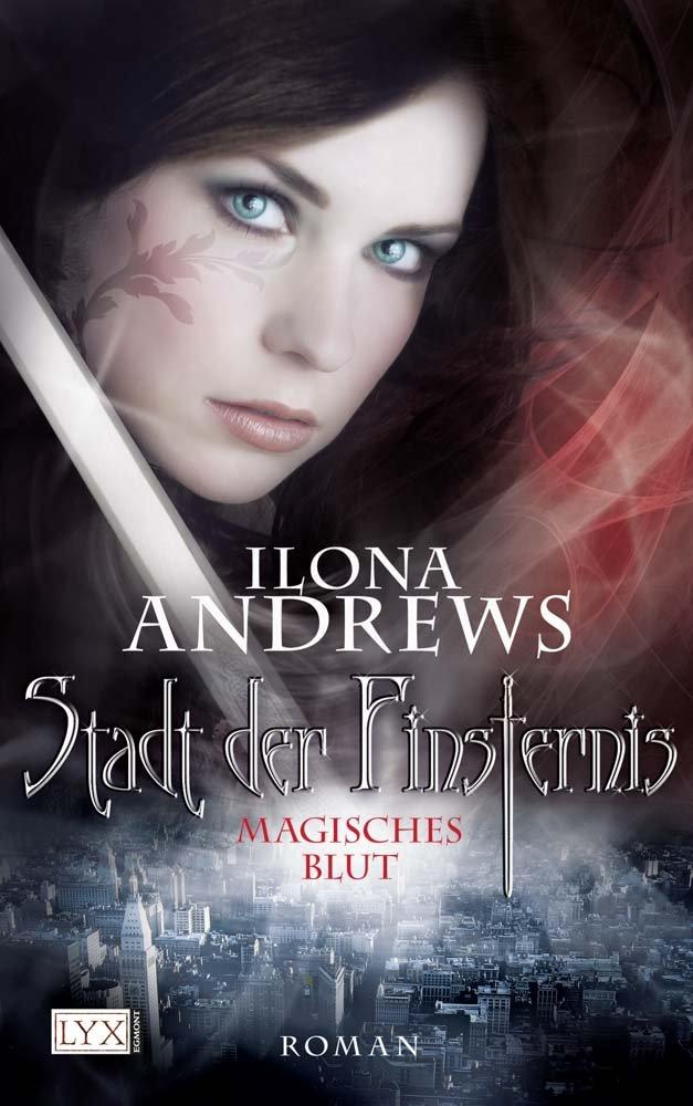 Ilona Andrews: Stadt der Finsternis. Magisches Blut