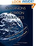 Quaternions and Rotation Sequences: A...