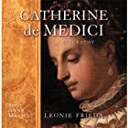 Catherine De Medici Audiobook by Leonie Frieda Narrated by Anna Massey
