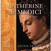 Catherine De Medici | [Leonie Frieda]