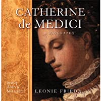 Catherine De Medici (       ABRIDGED) by Leonie Frieda Narrated by Anna Massey