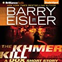 The Khmer Kill: A Dox Short Story Audiobook by Barry Eisler Narrated by Barry Eisler