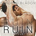 RUIN - Part One | Deborah Bladon