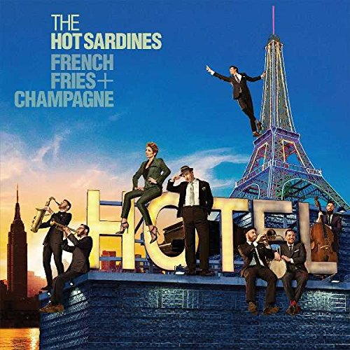 CD : Hot Sardines - French Fries & Champagne (CD)