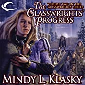 The Glasswrights' Progress: Glasswrights, Book 2 | Mindy L. Klasky