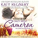 Crazy About Cameron: The Blueberry Lane Series -The Winslow Brothers #3 Audiobook by Katy Regnery Narrated by Lauren Sweet