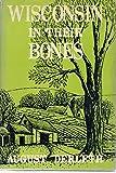 Wisconsin in Their Bones (Sac Prairie Saga Series) (0883610817) by Derleth, August