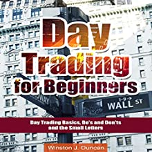 Day Trading for Beginners: Day Trading Basics and Day Trading Strategies (Do's and Don'ts and the Small Letters) Audiobook by Winston J. Duncan Narrated by Dave Wright
