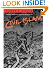 Civil Islam: Muslims and Democratization in Indonesia (Princeton Studies in Muslim Politics)