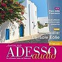 ADESSO audio - Sicilia: Le isole Eolie. 4/2013: Italienisch lernen Audio - Sizilien: Äolische Inseln Hörbuch von  div. Gesprochen von:  div.