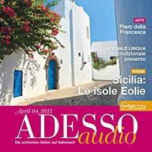 ADESSO audio - Sicilia: Le isole Eolie. 4/2013: Italienisch lernen Audio - Sizilien: Äolische Inseln (       UNABRIDGED) by div. Narrated by div.