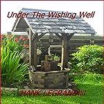 Under the Wishing Well | Hank LeGrand lll