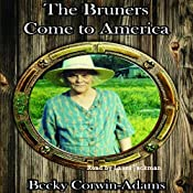 The Bruners Come to America | [Becky Corwin-Adams]