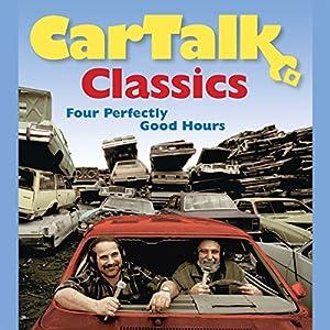 Car Talk Classics: Four Perfectly Good Hours Audiobook