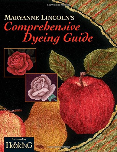Maryanne Lincoln's Comprehensive Dyeing Guide