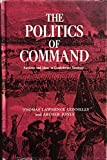 img - for The Politics of Command: Factions and Ideas in Confederate Strategy book / textbook / text book