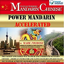 Power Mandarin Accelerated: Chinese Edition (       UNABRIDGED) by Mark Frobose Narrated by Mark Frobose