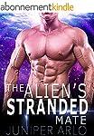 Alien Romance: The Alien's Stranded M...