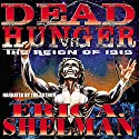 Dead Hunger VII: The Reign of Isis (       UNABRIDGED) by Eric A. Shelman Narrated by Eric A. Shelman