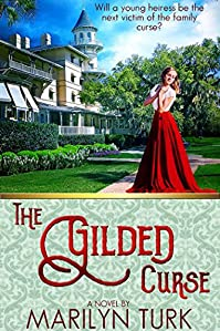The Gilded Curse: Will The Young Heiress Be The Next Victim Of Her Family's Curse? by Marilyn Turk ebook deal