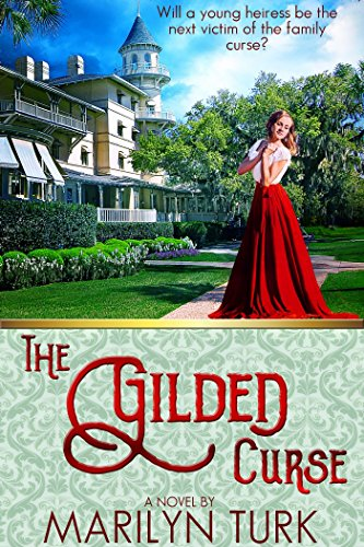 Book: The Gilded Curse - Will the young heiress be the next victim of her family's curse? by Marilyn Turk