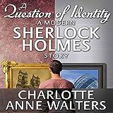A Question of Identity: A Modern Sherlock Holmes Story