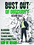 Bust Out of Obscurity: Blogging Strat...