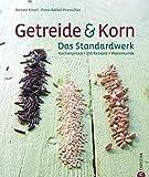 Getreide & Korn. Das Standardwerk