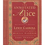 The Annotated Alice: The Definitive Edition ~ Lewis Carroll