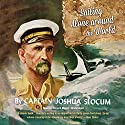 Sailing Alone Around the World (       UNABRIDGED) by Joshua Slocum Narrated by Bernard Mayes