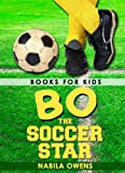 Books for Kids: Bo the Soccer Star [Ages 7+]