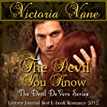The Devil You Know: The Devil DeVere, Book 3 (       UNABRIDGED) by Victoria Vane Narrated by Eva Hathaway