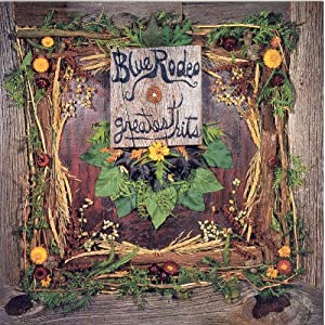 Blue Rodeo - Greatest Hits 1