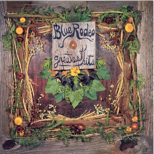 BLUE RODEO - Blue Rodeo - Greatest Hits 1 - Zortam Music